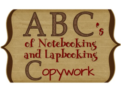ABC's of Notebooking & Lapbooking: Copywork