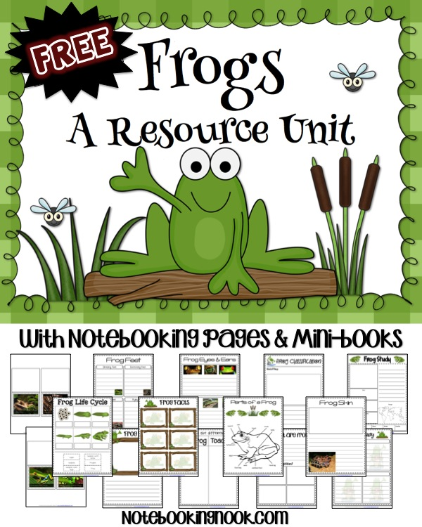 Free Frog Resource Unit with Notebooking Pages & Mini-books from Notebooking Nook
